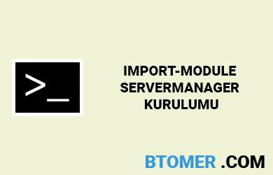 import-module-servermanager-kurulumu